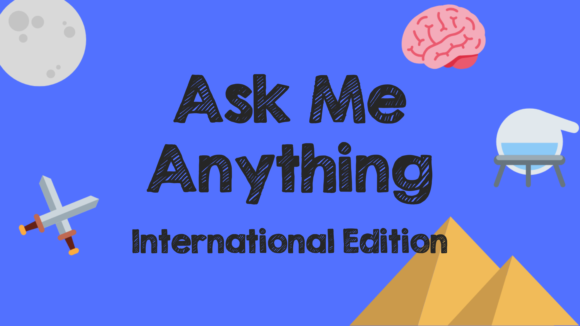 Ask Me Anything: International Edition