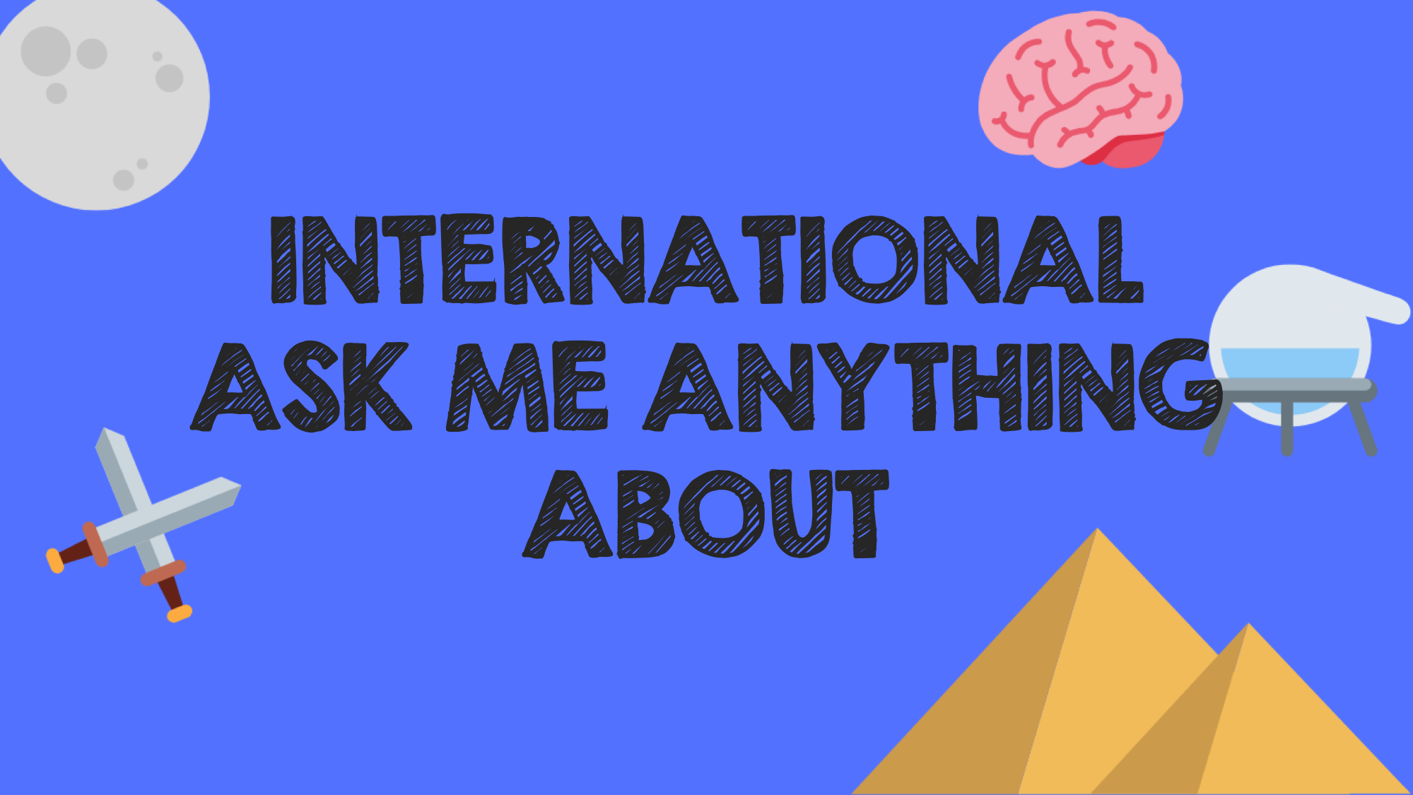 International ask me anything about