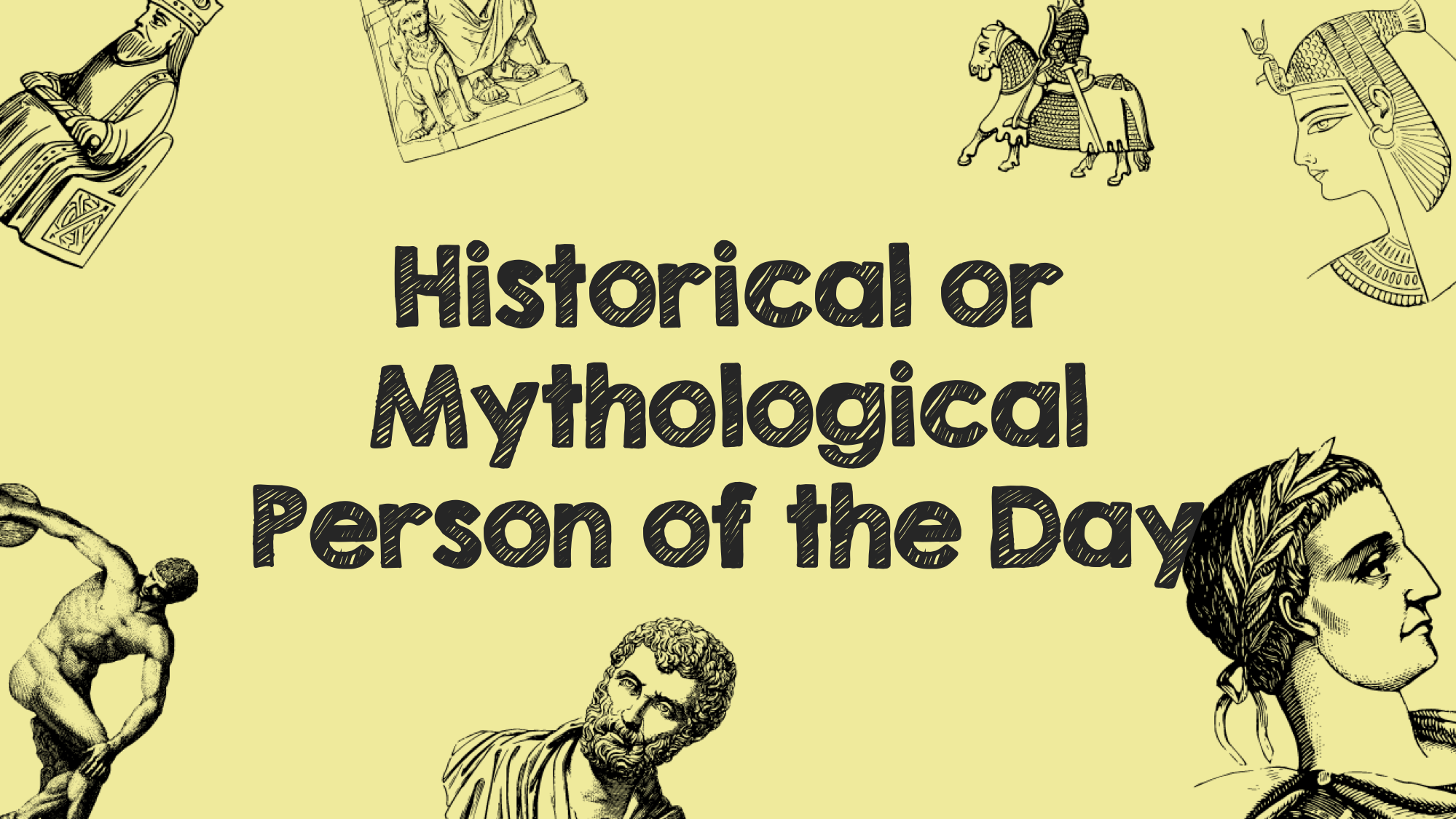 Historical or Mythological Person of the Day
